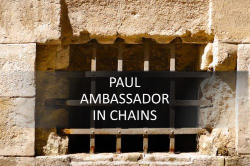 Paul  – Ambassador In Chains