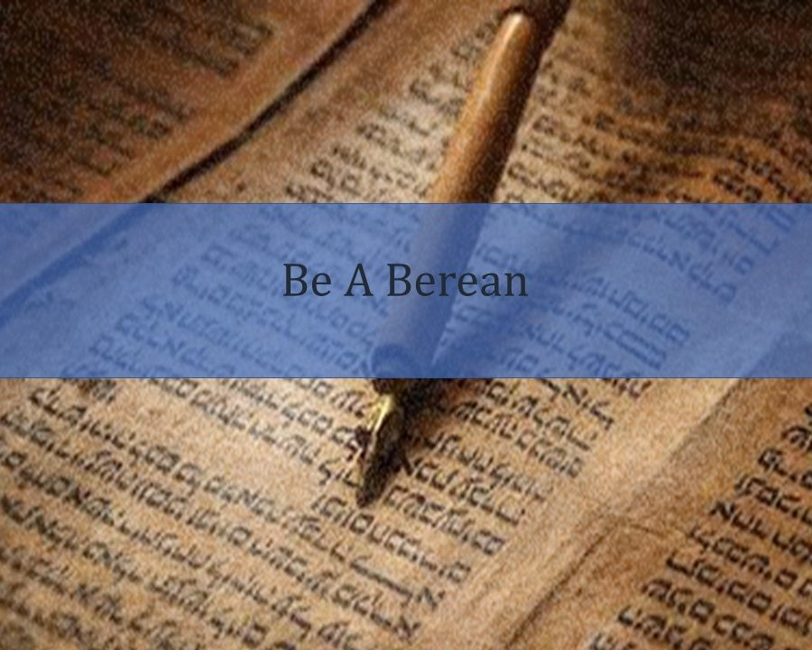 Be a Berean – Conclusion