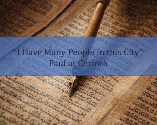 I Have Many People in this City – Paul at Corinth