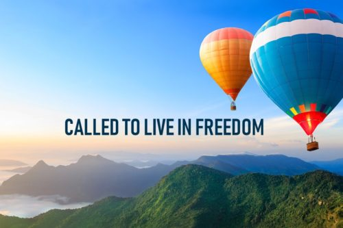 Called to Live in Freedom