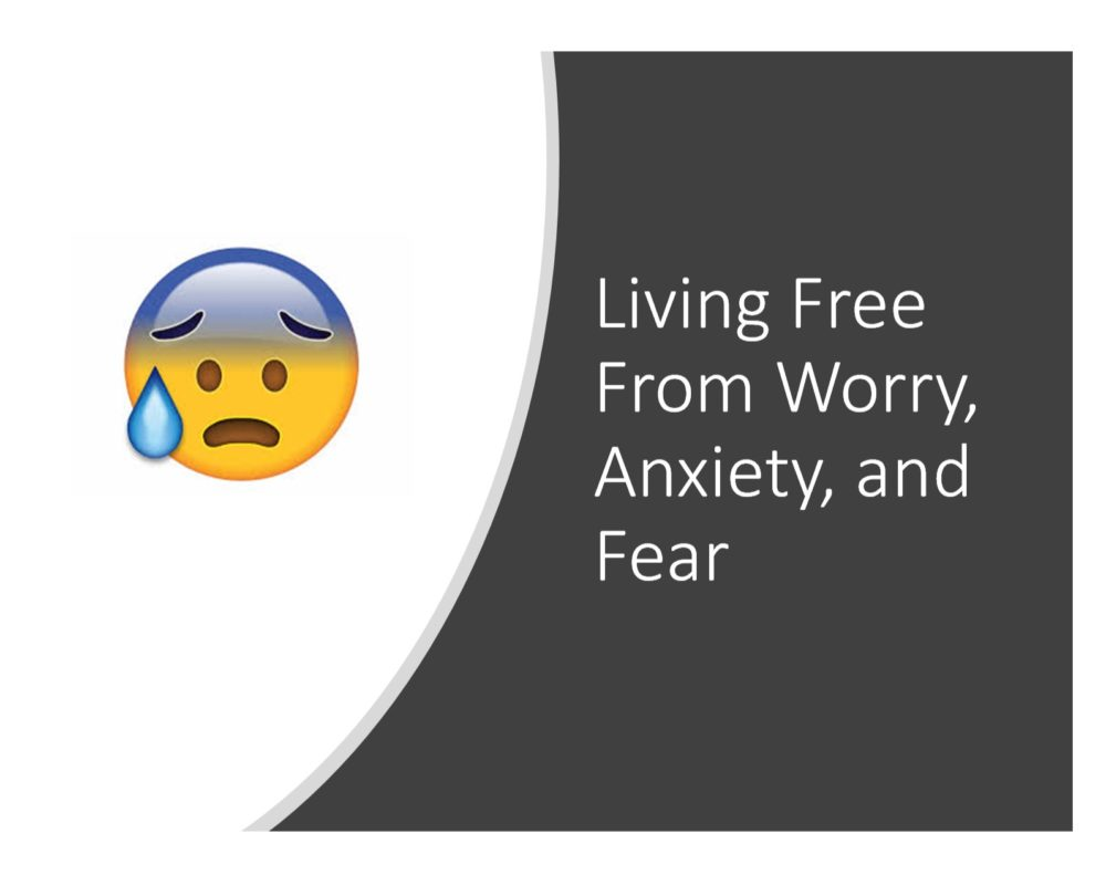 Living Free From Worry, Anxiety, and Fear
