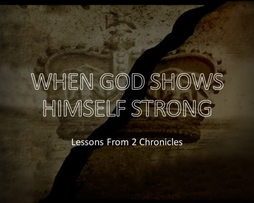 When God Shows Himself Strong