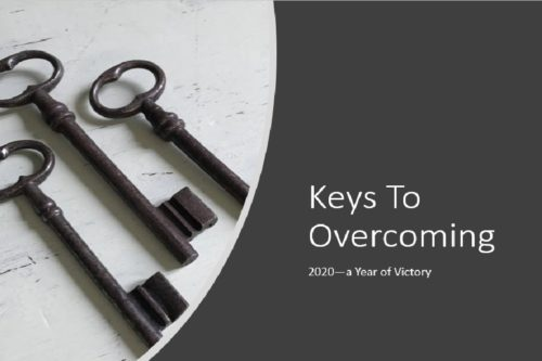 Keys to Overcoming—2020, a Year of Victory