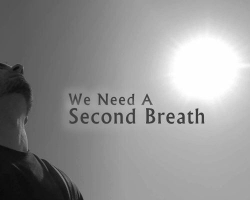 We Need A Second Breath