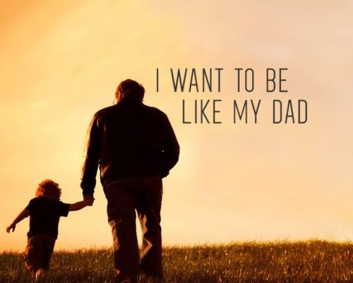I Want To Be Like My Dad