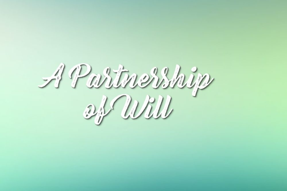 A Partnership Of Will