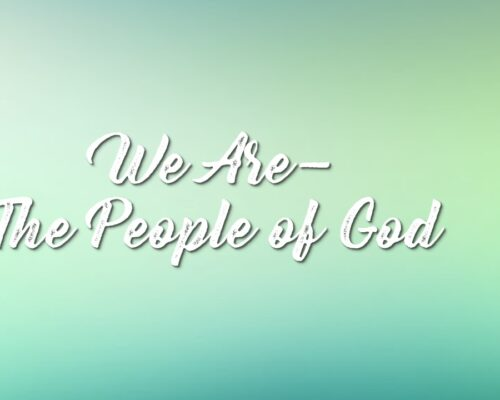 We Are The People of God