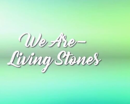 We Are Living Stones