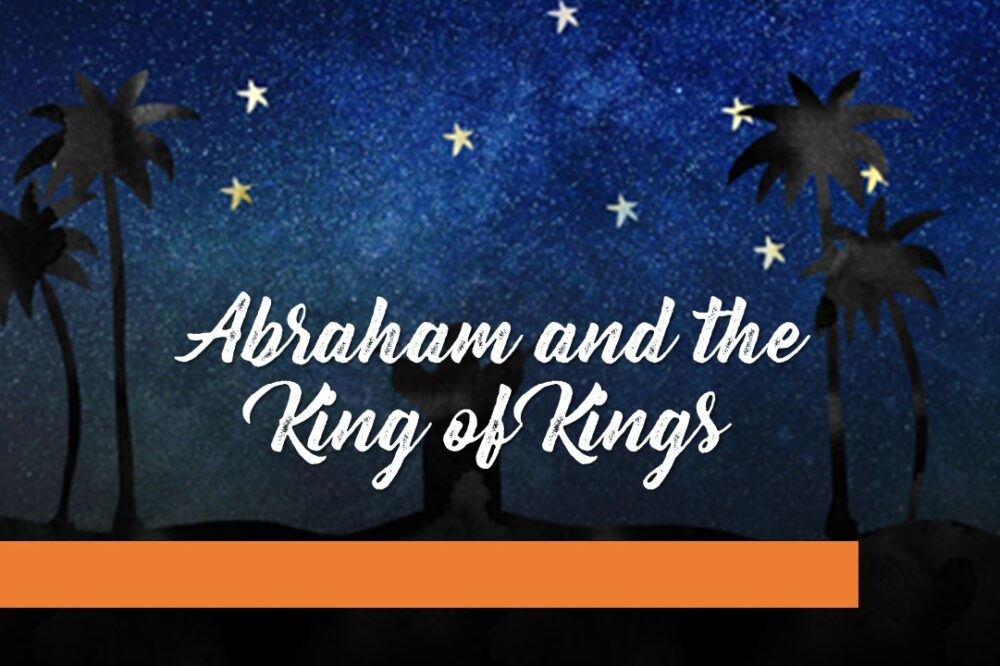 Abraham and the King of Kings