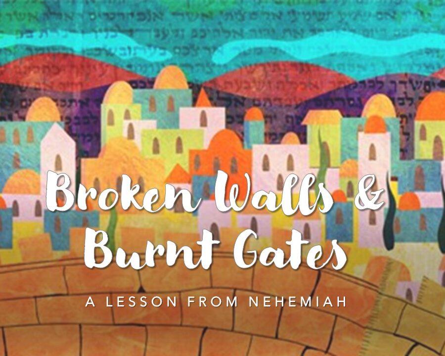 Broken Walls & Burnt Gates