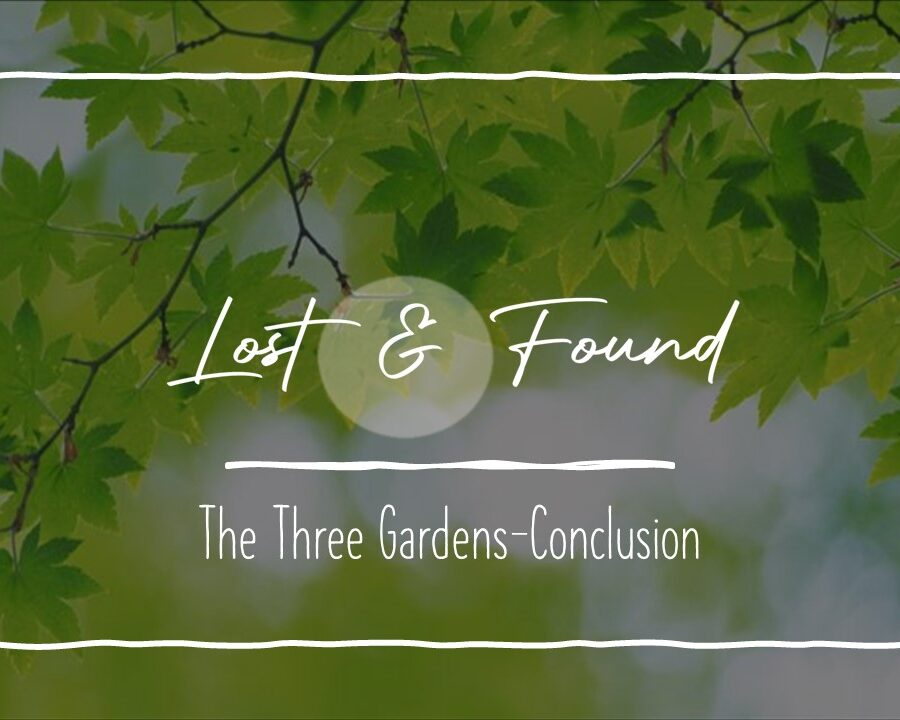 The Three Gardens—Conclusion